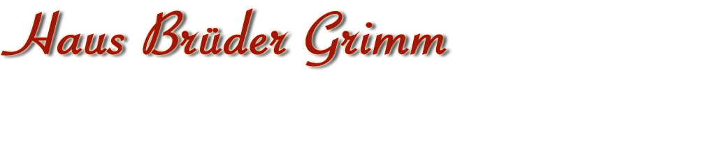 Haus Brüder Grimm